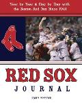 Red Sox Journal Year by Year & Day by Day with the Boston Red Sox Since 1901