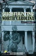 Ghosthunting North Carolina (America's Haunted Road Trip) Cover