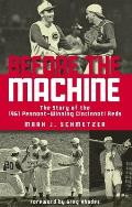 Before the Machine: The Story of the 1961 Pennant-Winning Cincinnati Reds