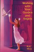 Working With Your Guides & Angels
