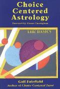 Choice Centered Astrology The Basics