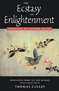 Ecstasy of Enlightenment Teachings of Natural Tantra