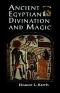 Ancient Egyptian Divination & Magic