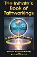 Initiates Book of Pathworking A Bridge of Dreams