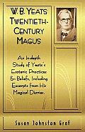 W. B. Yeats: Twentieth-Century Magus
