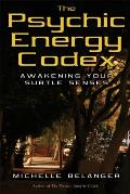 Psychic Energy Codex A Manual for Developing Your Subtle Senses