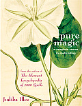 Pure Magic A Complete Course in Spellcasting