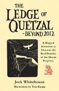 Ledge Of Quetzal Beyond 2012 A Magical