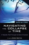 Navigating the Collapse of Time A Peaceful Path Through the End of Illusions
