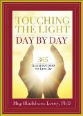 Touching the Light, Day by Day: 365 Illuminations to Live by Cover