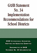 Gasb Statement No. 34 Implementation Recommendations for School Districts