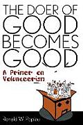 The Doer of Good Becomes Good