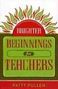Brighter Beginnings for Teachers
