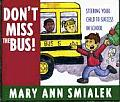 Don't Miss the Bus!: Steering Your Child to Success in School