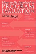 How to Be Involved in Program Evaluation: What Every Administrator Needs to Know