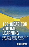 109 Ideas for Virtual Learning: How Open Content Will Help Close the Digital Divide