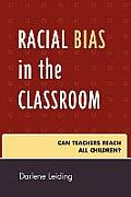 Racial Bias in the Classroom: Can Teachers Reach All Children?