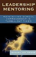 Sustaining School Improvement: Reform in Turbulent Times (Co-Published with the American Association of School Administrators)