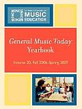 General Music Today Yearbook, Volume 20: Fall 2006 - Spring 2007