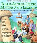 One-Hundred-And-One Read-Aloud Celtic Myths & Legends: Ten-Minute Readings from the World's Best-Loved Literature (Read-Aloud)