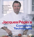 Jacques Pepins Complete Techniques More Than 1000 Preparations & Recipes All Demonstrated in Thousands of Step By Step Photographs
