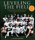 Leveling the Field An Encyclopedia of Baseballs All Time Great Performances as Revealed Through Adjusted Statistics