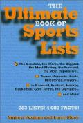 The Ultimate Book of Sports Lists: The Greatest, the Worst, the Biggest, the Strangest, the Funniest, the Most---