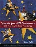 Toasts for All Occasions 200 Reasons to Raise Your Glass