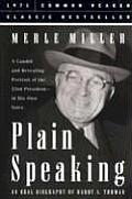 Plain Speaking An Oral Biography of Harry S Truman