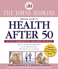The Johns Hopkins Medical Guide to Health After 50