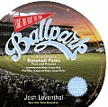Take Me Out to the Ballpark An Illustrated Tour of Baseball Parks Past & Present