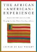 African American Experience: Black History and Culture Through Speeches, Letters, Editorials, Poems, Songs, and Stories (09 Edition)