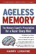 Ageless Memory: The Memory Expert's Prescription for a Razor-Sharp Mind Cover