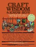 Craft Wisdom &amp; Know-How: Everything You Need to Stitch, Sculpt, Bead and Build Cover