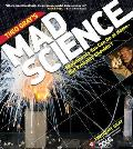 Theo Gray's Mad Science: Experiments You Can Do at Home, But Probably Shouldn't Cover