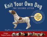 Knit Your Own Dog: The Second Litter: 25 More Pedigree Pooches Cover