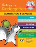 Get Ready for Kindergarten: Numbers, Time & Opposites: 251 Fun Exercises for Mastering Skills for Success in School
