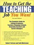 How To Get the Teaching Job You Want 2ND Edition