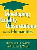 Developing Quality Dissertations in the Humanities: A Graduate Student's Guide to Achieving Excellence