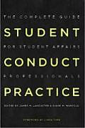 Student Conduct Practice: The Complete Guide for Student Affairs Professionals