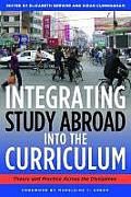 Integrating Study Abroad Into the Curriculum: Theory and Practice Across the Disciplines