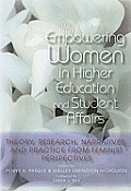 Empowering Women In Higher Education & Student Affairs Theory Research Narratives & Practice From Feminist Perspectives