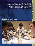 Assessing and Improving Student Organizations: A Guide for Students