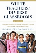 White Teachers Diverse Classrooms 2nd Edition Creating Inclusive Schools Building on Students Diversity & Providing True Educational Equity