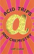 Acid Trips and Chemistry