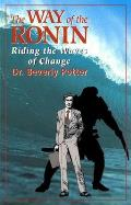 The Way of the Ronin: Riding the Waves of Change