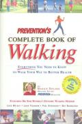 Prevention's Complete Book of Walking: Everything You Need to Know to Walk Your Way to Better Health Cover