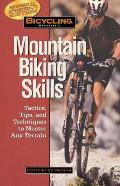 Bicycling Magazine's Mountain Biking Skills: Tactics, Tips, and Techniques to Master Any Terrain Cover