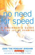 No Need for Speed: A Beginner's Guide to the Joy of Running Cover