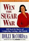 Win The Sugar War 100 Real Life Storie